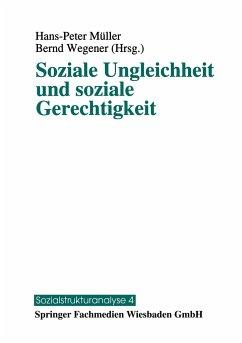 Soziale Ungleichheit und soziale Gerechtigkeit - Müller, H.-P. / Wegener, Bernd (Hgg.)