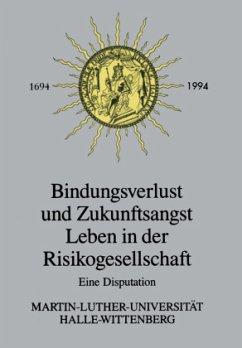 Bindungsverlust und Zukunftsangst Leben in der Risikogesellschaft