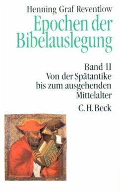 Von der Spätantike bis zum Ausgang des Mittelalters / Epochen der Bibelauslegung Bd.2 - Reventlow, Henning Graf