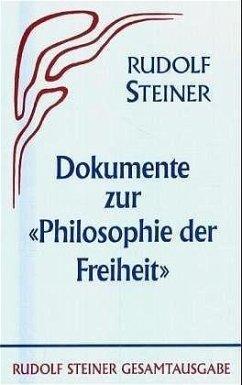 Die Philosophie der Freiheit. Grundzüge einer modernen Weltanschauung... / Dokumente zur