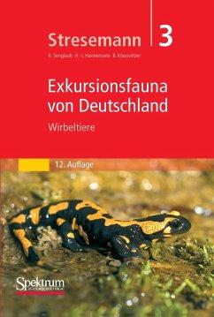 Stresemann - Exkursionsfauna von Deutschland. Band 3: Wirbeltiere - Senglaub, Konrad / Klausnitzer, Bernhard / Hannemann, H.-J. (Hgg.)