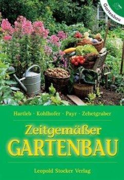 Zeitgemässer Gartenbau - Hartlieb, Annemarie; Kohlhofer, Anna; Payr, Elfriede; Zehetgruber, Andrea