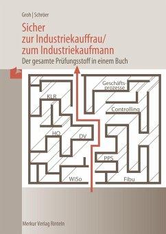 Sicher zur Industriekauffrau, zum Industriekaufmann - Groh, Gisbert; Schröer, Volker