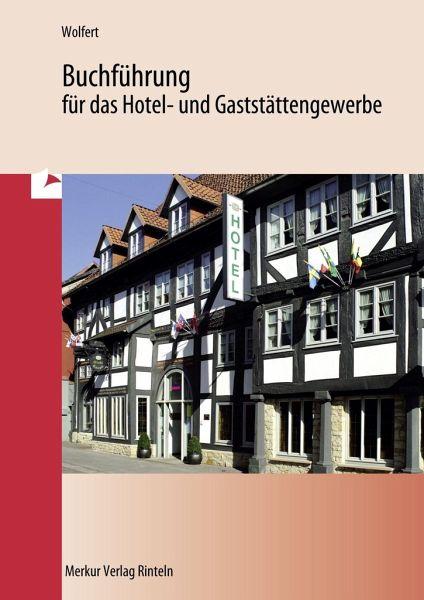 Buchführung für das Hotel- und Gaststättengewerbe - Wolfert, Karl-Josef