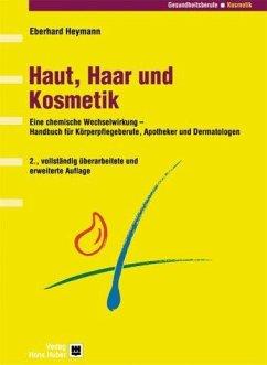 Haut, Haar und Kosmetik - Heymann, Eberhard