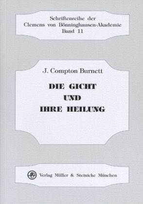 Die Gicht und ihre Heilung - Burnett, J. Compton
