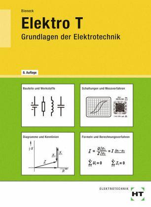 Elektro T. Grundlagen der Elektrotechnik von Wolfgang Bieneck ...