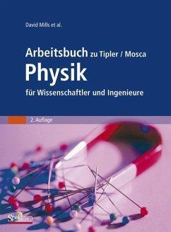 Arbeitsbuch zu Tipler / Mosca Physik für Wissen...