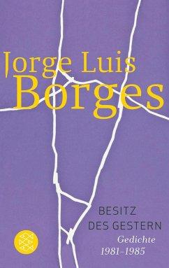 Besitz des Gestern - Borges, Jorge Luis