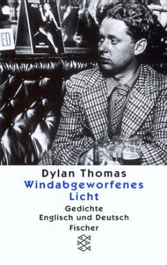 Windabgeworfenes Licht - Thomas, Dylan