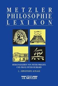 Metzler Philosophie Lexikon - Prechtl, Peter / Burkard, Franz-Peter (Hgg.)