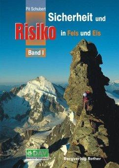 Sicherheit und Risiko in Fels und Eis 01 - Schubert, Pit