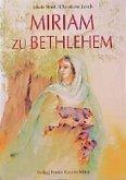 Miriam zu Bethlehem. ( Ab 8 J.)