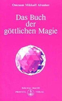 Das Buch der göttlichen Magie - Aïvanhov, Omraam Mikhaël