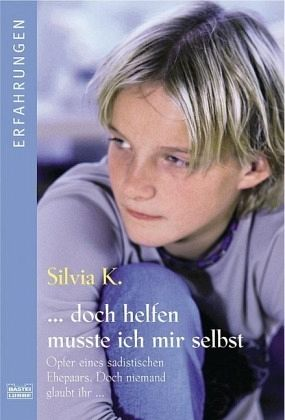 Doch helfen mußte ich mir selbst - K., Silvia