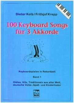 Für 3 Akkorde / 100 Keyboard Songs Bd.1
