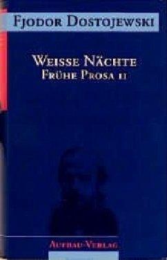 Weisse Nächte - Dostojewskij, Fjodor M.