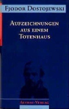 Aufzeichnungen aus einem Totenhaus - Dostojewski, Fjodor Michailowitsch