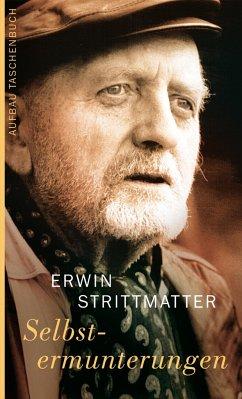 Selbstermunterungen - Strittmatter, Erwin
