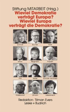 Wieviel Demokratie verträgt Europa? Wieviel Europa verträgt die Demokratie?
