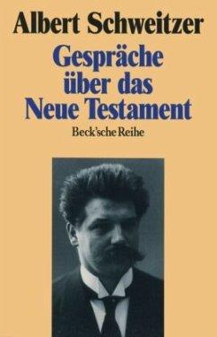 Gespräche über das Neue Testament - Schweitzer, Albert