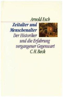 Zeitalter und Menschenalter - Esch, Arnold