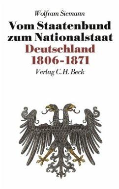 Neue Deutsche Geschichte Bd. 7: Vom Staatenbund zum Nationalstaat - Siemann, Wolfram