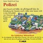 Polizei. Ein fröhliches Wörterbuch