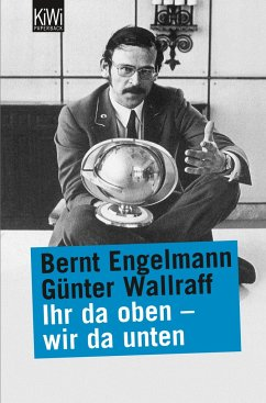 Ihr da oben, wir da unten - Engelmann, Bernt; Wallraff, Günter
