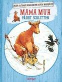 Mama Muh fährt Schlitten / Mama Muh Bd.2