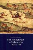 Der Jesuitenstaat in Südamerika 1609-1768