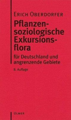 Pflanzensoziologische Exkursionsflora - Oberdorfer, Erich