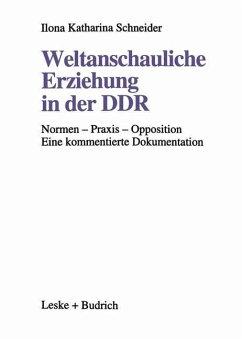 Weltanschauliche Erziehung in der DDR - Schneider, Ilona Katharina