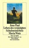 Leben des vergnügten Schulmeisterlein Maria Wutz
