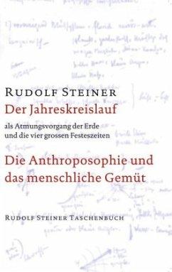Der Jahreskreislauf als Atmungsvorgang der Erde und die vier großen Festeszeiten - Steiner, Rudolf