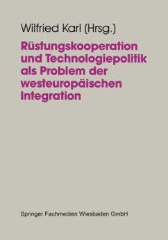 Rüstungskooperation und Technologiepolitik als Problem der westeuropäischen Integration