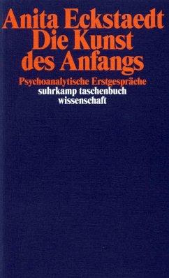 Die Kunst des Anfangs - Eckstaedt, Anita