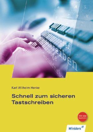 Schnell zum sicheren Tastschreiben - Henke, Karl Wilhelm