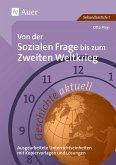 Geschichte aktuell. Von der sozialen Frage bis zum 2. Weltkrieg