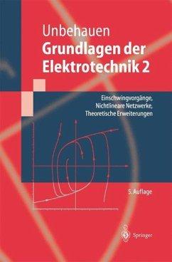 Grundlagen der Elektrotechnik 2 - Unbehauen, Rolf