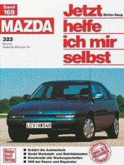 Mazda 323 (September '89 bis Juli '94) / Jetzt helfe ich mir selbst Bd.169 - Korp, Dieter