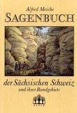 Sagenbuch der Sächsischen Schweiz und ihrer Randgebiete