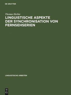 Linguistische Aspekte der Synchronisation von Fernsehserien - Herbst, Thomas