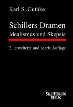 Schillers Dramen - Guthke, Karl S.