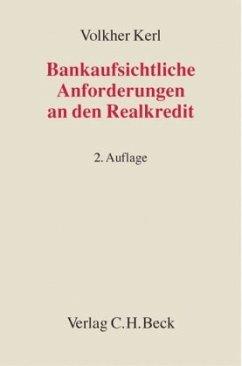 Bankaufsichtliche Anforderungen an den Realkredit