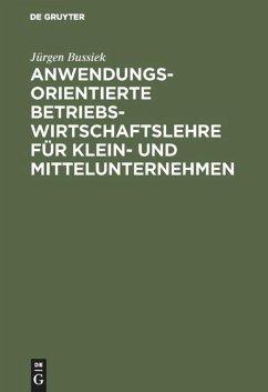 Anwendungsorientierte Betriebswirtschaftslehre für Klein- und Mittelunternehmen - Bussiek, Jürgen