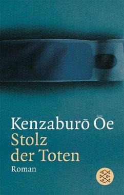 Stolz der Toten - Ôe, Kenzaburô