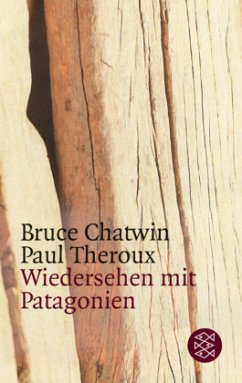 Wiedersehen mit Patagonien - Chatwin, Bruce; Theroux, Paul