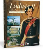 Merkle, L: Ludwig II. and his Dream Castles