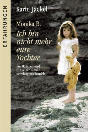 Monika B. Ich bin nicht mehr eure Tochter - B., Monika